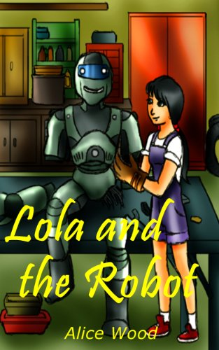 Children's book- Lola and the Robot: (ages 9-12) focuse and follow our dreams.