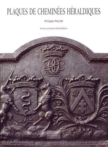 Plaques de cheminées héraldiques : Histoire d'un support métallique des armoiries - fin XVe-XXe siècle