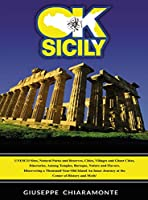 OK Sicily: In Sicily the history becomes legend, then legend becomes Myth! - Unesco Sites - Ghost Towns - Castles - Natural Parks