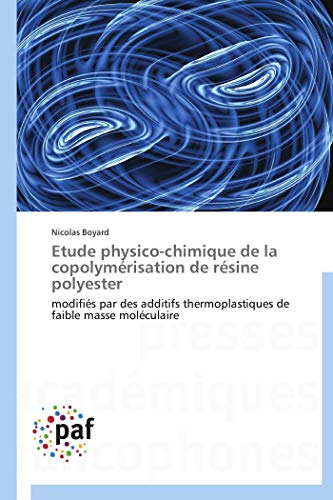 Etude physico-chimique de la copolymérisation de résine polyester: modifiés par des additifs thermoplastiques de faible masse moléculaire (OMN.PRES.FRANC.)