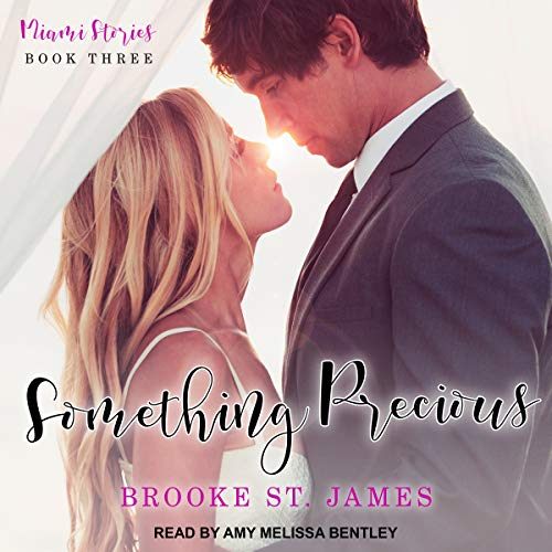 Something Precious     Miami Stories Series, Book 3              By:                                                                                                                                 Brooke St. James                               Narrated by:                                                                                                                                 Amy Melissa Bentley                      Length: 6 hrs and 11 mins     1 rating     Overall 3.0