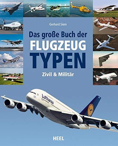 Das große Buch der Flugzeugtypen: zivil – militärisch – weltweit