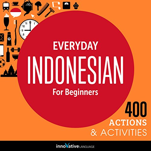 Couverture de Everyday Indonesian for Beginners - 400 Actions & Activities