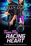 Tame My Racing Heart: A Romantic Suspense Novel