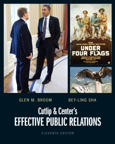 Compare Textbook Prices for Cutlip and Center's Effective Public Relations 11 Edition ISBN 9780132669153 by Broom, Glen M.,Sha, Bey-Ling