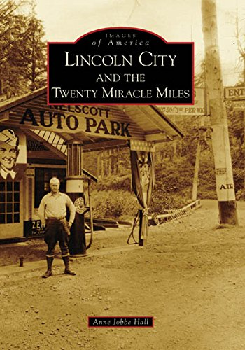 Lincoln City and the Twenty Miracle Miles (Images of America (Arcadia Publishing))