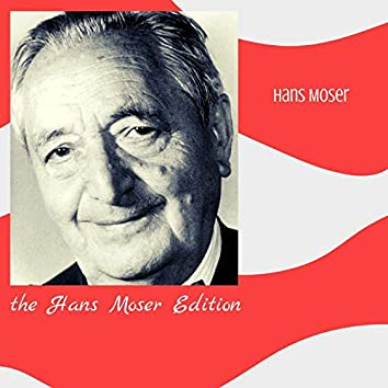 The Hans Moser Edition