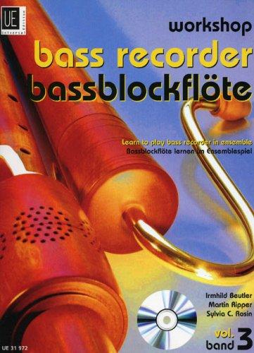 Workshop Bassblockflöte 3 mit CD: Bassblockflöte lernen im Ensemblespiel. Band 3. für 2-3 Blockflöten und CD. Partitur und Stimmen.