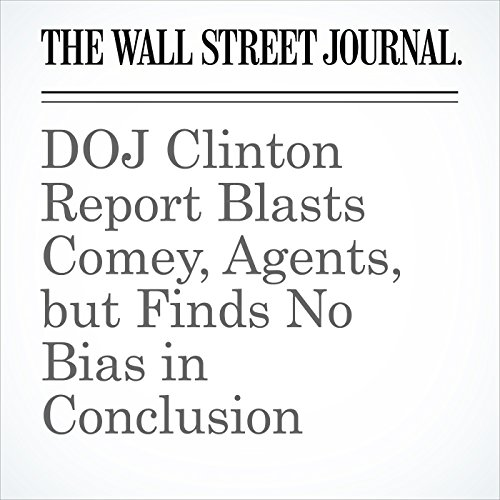 DOJ Clinton Report Blasts Comey, Agents, but Finds No Bias in Conclusion audiobook cover art