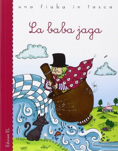 La Baba Jaga. Ediz. illustrata