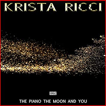 The Piano The Moon And You