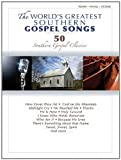 The World's Greatest Southern Gospel Songs: P/V/G Piano, Vocal and Guitar Chords