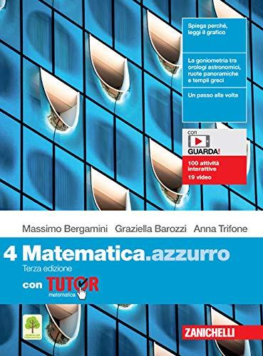 Matematica.azzurro. Con Tutor. Per le Scuole superiori. Con e-book. Con espansione online (Vol. 4)