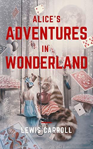 Alice's Adventures In Wonderland (English Edition)