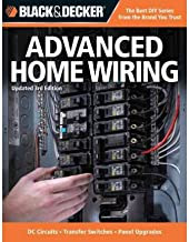 Black & Decker Advanced Home Wiring: Updated 3rd Edition * DC Circuits * Transfer Switches * Panel Upgrades (Black & Decke...