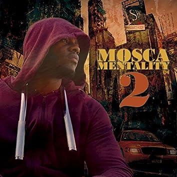 Mosca Mentality 2