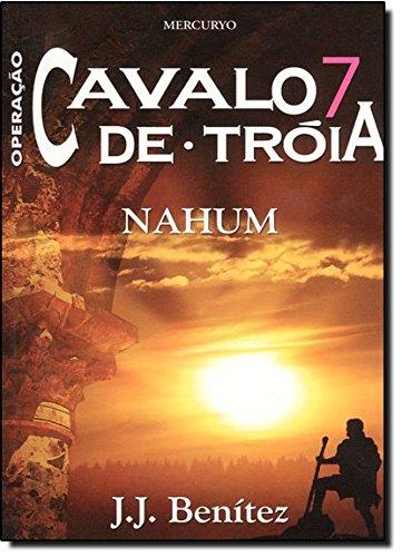 Operação Cavalo De Troia. Nahum - Volume 7