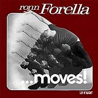 Ron Forella Moves