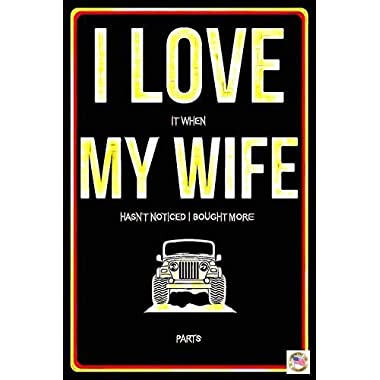 Jeep Wife Parts Sign 8 x12  Made In USA All Weather Metal. Perfect For Your Man Cave Lounge Beer Garage Mechanic Décor.