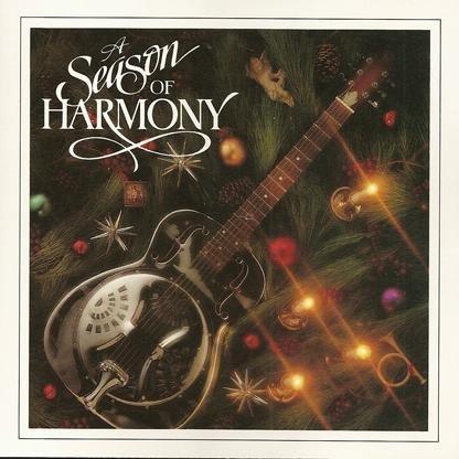 1. Season of Harmony [Restless Heart] 2. 'Til Santa's Gone (I Just Can't Wait) [Clint Black] 3. Christmas List [Foster and Lloyd] 4. O Come, All Ye Faithful [Don Williams] 5. White Christmas [Earl Thomas Conley] 6. Christmas in Jail [Prairie Oyster] 7. Blue Christmas [K.t. Oslin] 8. In a Manger [Baillie and the Boys]