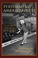 Performing Americanness: Race, Class, and Gender in Modern African-American and Jewish-American Literature