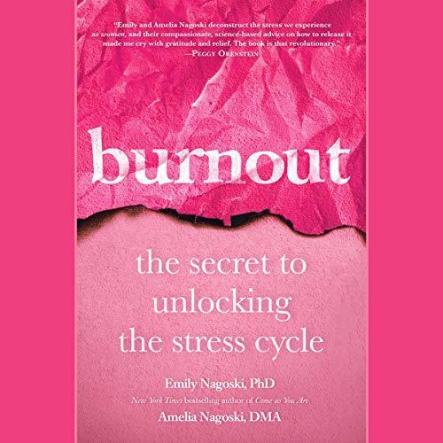 Burnout: The Secret to Unlocking the...