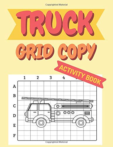 Truck Grid Copy: Kid's Activity Book To Learn How To Draw Different Types Of Trucks In Easy Way (Colorforfun, Band 2)