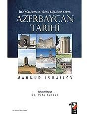 İlk Çağlardan XX. Yüzyıl Başlarına Kadar Azerbaycan Tarihi