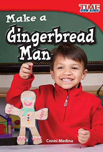 Teacher Created Materials - TIME For Kids Informational Text: Make a Gingerbread Man - Grade 1 - Guided Reading Level G