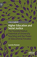 Higher Education and Social Justice: The Transformative Potential of University Teaching and the Power of Educational Paradox