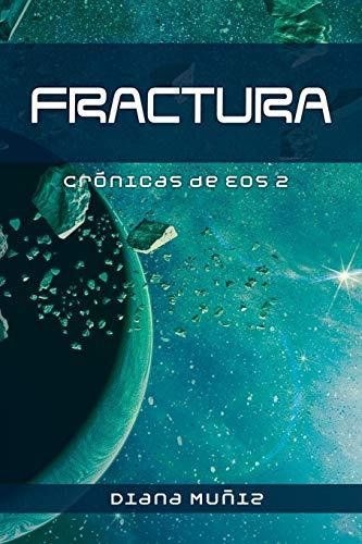 Fractura (Crónicas de Eos)