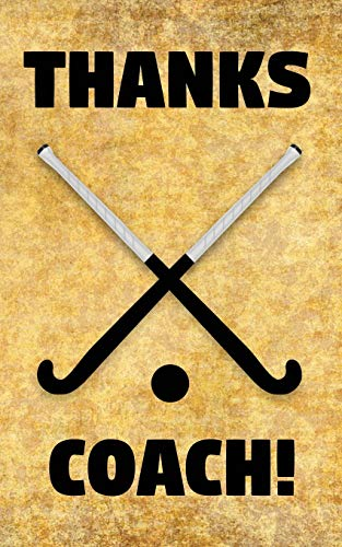 Thanks Coach!: Field Hockey Sticks and Ball Coaches Prompted Blank Book - 5 x 8