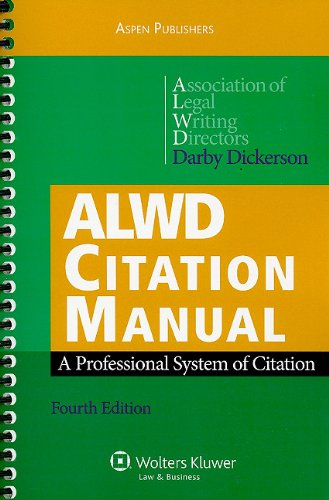 Compare Textbook Prices for ALWD Citation Manual: A Professional System of Citation 4e 4 Edition ISBN 9780735589308 by Association of Legal Writing Directors,Darby Dickerson