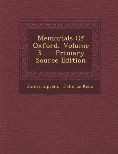 Memorials of Oxford, Volume 3...