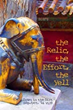 "the Relic, the Effort, the Yell: ""Down in the Dirt"" magazine v139 (September/October 2016)"