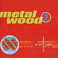 Metalwood 2