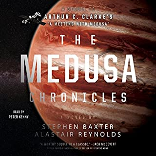 The Medusa Chronicles                   Written by:                                                                                                                                 Stephen Baxter,                                                                                        Alastair Reynolds                               Narrated by:                                                                                                                                 Peter Kenny                      Length: 12 hrs and 5 mins     2 ratings     Overall 5.0
