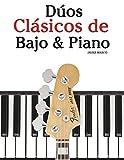 Dúos Clásicos de Bajo & Piano: Piezas fáciles de Bach, Mozart, Beethoven y otros compositores (en Partitura y Tablatura)