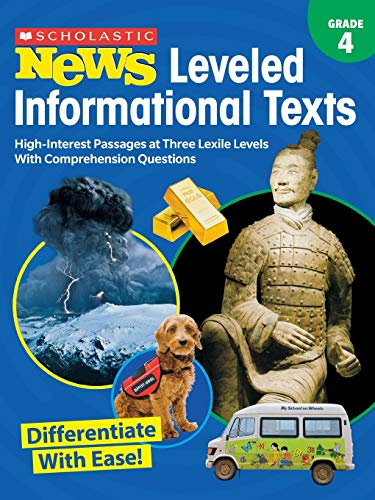 Scholastic News Leveled Informational Texts: Grade 4: High-Interest Passages Written in Three Levels With Comprehension Questions