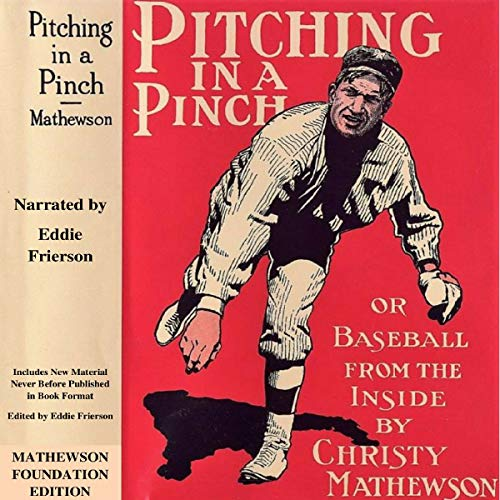 Pitching in a Pinch: Or Baseball from the Inside audiobook cover art