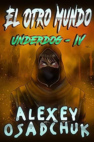 El otro mundo (Underdog IV): Serie LitRPG