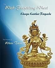 The Wish-Fulfilling Wheel: The Practice of White Tara