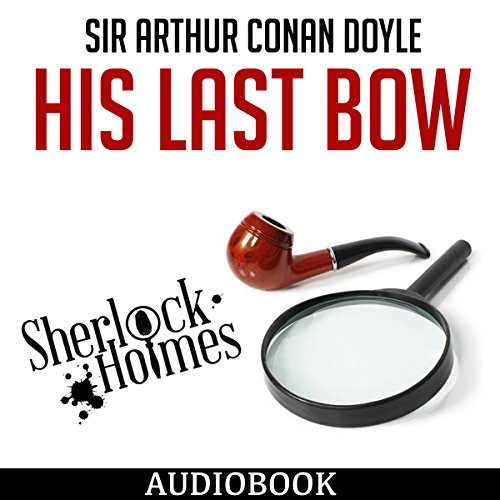Sherlock Holmes: His Last Bow audiobook cover art