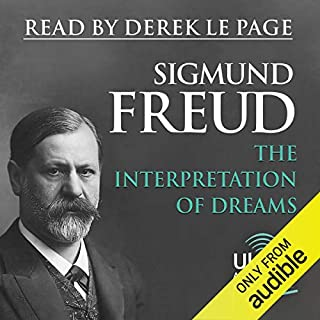 The Interpretation of Dreams                   By:                                                                                                                                 Sigmund Freud                               Narrated by:                                                                                                                                 Derek Le Page                      Length: 25 hrs and 49 mins     17 ratings     Overall 4.3