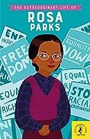 The Extraordinary Life of Rosa Parks (Extraordinary Lives)