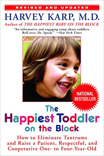 The Happiest Toddler on the Block: How to Eliminate Tantrums and Raise a Patient, Respectful, and Cooperative One- to Four-Year-Old.