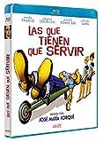 Las que tienen que servir [Blu-ray]