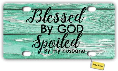 Tobe Yours License Plate Cover Blessed My Spoiled God by Max 41% OFF Husb sale