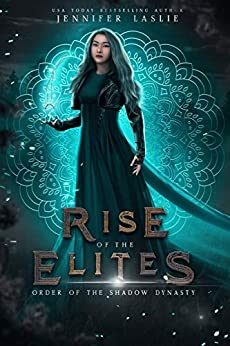 Order of the Shadow Dynasty by [Jennifer Laslie, Rise of the Elites]