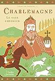 Charlemagne - Le sage empereur